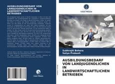 Portada del libro de AUSBILDUNGSBEDARF VON LANDJUGENDLICHEN IN LANDWIRTSCHAFTLICHEN BETRIEBEN