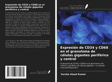 Bookcover of Expresión de CD34 y CD68 en el granuloma de células gigantes periférico y central
