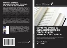 Portada del libro de ESTUDIOS SOBRE EL ALMACENAMIENTO DE CEBOLLAS CON VENTILACIÓN FORZADA