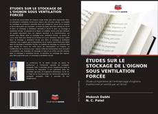 Обложка ÉTUDES SUR LE STOCKAGE DE L'OIGNON SOUS VENTILATION FORCÉE