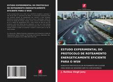 Bookcover of ESTUDO EXPERIMENTAL DO PROTOCOLO DE ROTEAMENTO ENERGETICAMENTE EFICIENTE PARA O WSN