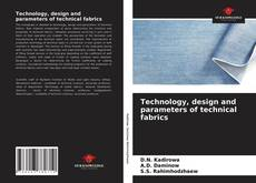 Bookcover of Technology, design and parameters of technical fabrics