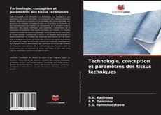 Bookcover of Technologie, conception et paramètres des tissus techniques