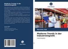 Portada del libro de Moderne Trends in der Industrielogistik