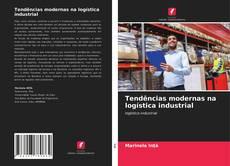 Portada del libro de Tendências modernas na logística industrial