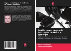 Bookcover of Inglês como língua de instrução de física e geologia