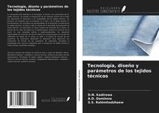 Bookcover of Tecnología, diseño y parámetros de los tejidos técnicos