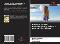 Bookcover of Protocol for the management of primary enuresis in children