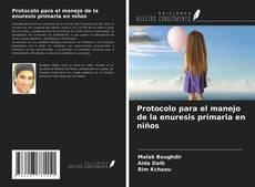 Bookcover of Protocolo para el manejo de la enuresis primaria en niños