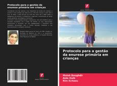 Bookcover of Protocolo para a gestão da enurese primária em crianças