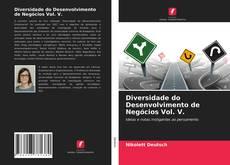 Buchcover von Diversidade do Desenvolvimento de Negócios Vol. V.