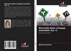Couverture de Diversità dello sviluppo aziendale Vol. V.