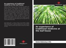 Bookcover of An experience of traditional medicine at the leaf house
