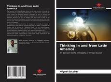 Bookcover of Thinking in and from Latin America