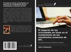 Couverture de El impacto de las actividades en línea en el rendimiento de los estudiantes armenios de EFL
