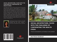 Bookcover of SOCIAL ARCHITECTURE, FACED WITH THE CHALLENGE OF CONFRONTING THE HEALTH CRISIS
