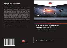Bookcover of Le rôle des systèmes d'information