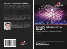 Copertina di Attacchi collaborativi su MANETs