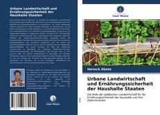 Couverture de Urbane Landwirtschaft und Ernährungssicherheit der Haushalte Staaten