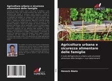 Bookcover of Agricoltura urbana e sicurezza alimentare delle famiglie