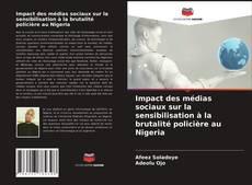 Bookcover of Impact des médias sociaux sur la sensibilisation à la brutalité policière au Nigeria