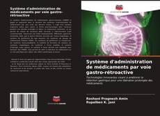 Système d'administration de médicaments par voie gastro-rétroactive kitap kapağı