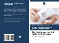 Bookcover of Die Einführung von Anti-Krebs-Verbindungen