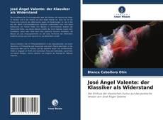 Couverture de José Ángel Valente: der Klassiker als Widerstand