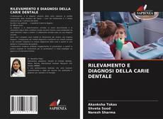 Copertina di RILEVAMENTO E DIAGNOSI DELLA CARIE DENTALE