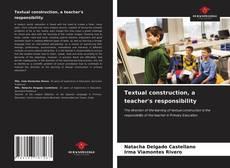 Bookcover of Textual construction, a teacher's responsibility