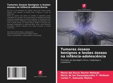 Capa do livro de Tumores ósseos benignos e lesões ósseas na infância-adolescência