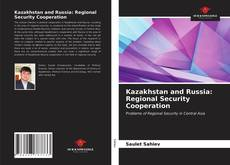 Bookcover of Kazakhstan and Russia: Regional Security Cooperation