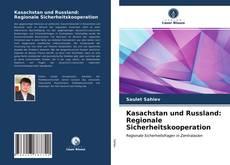 Borítókép a  Kasachstan und Russland: Regionale Sicherheitskooperation - hoz