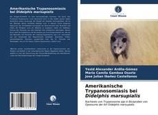 Amerikanische Trypanosomiasis bei Didelphis marsupialis kitap kapağı
