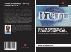 Bookcover of DIGITAL DEMOCRACY & PUBLIC ADMINISTRATION