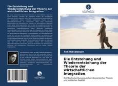 Bookcover of Die Entstehung und Wiederentstehung der Theorie der wirtschaftlichen Integration
