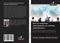 Copertina di Atti: 1a conferenza internazionale sul contratto amministrativo