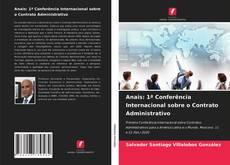 Anais: 1ª Conferência Internacional sobre o Contrato Administrativo kitap kapağı