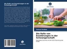 Bookcover of Die Rolle von Essstörungen in der Schwangerschaft