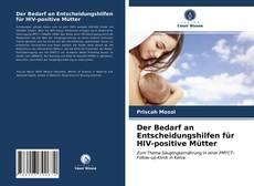 Bookcover of Der Bedarf an Entscheidungshilfen für HIV-positive Mütter