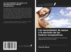 Las necesidades de apoyo a la decisión de las madres seropositivas kitap kapağı