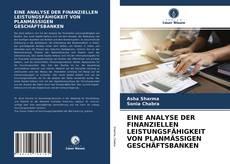 Buchcover von EINE ANALYSE DER FINANZIELLEN LEISTUNGSFÄHIGKEIT VON PLANMÄSSIGEN GESCHÄFTSBANKEN
