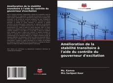 Bookcover of Amélioration de la stabilité transitoire à l'aide du contrôle du gouverneur d'excitation