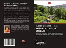 Couverture de SYSTÈMES DE MÉMOIRES HYBRIDES À CLASSE DE STOCKAGE
