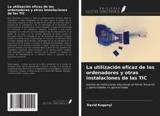 Portada del libro de La utilización eficaz de los ordenadores y otras instalaciones de las TIC
