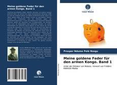 Bookcover of Meine goldene Feder für den armen Kongo. Band 1