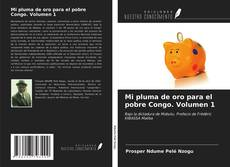 Mi pluma de oro para el pobre Congo. Volumen 1 kitap kapağı