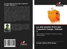 La mia piuma d'oro per il povero Congo. Volume 1 kitap kapağı