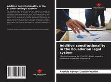 Обложка Additive constitutionality in the Ecuadorian legal system