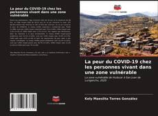 Обложка La peur du COVID-19 chez les personnes vivant dans une zone vulnérable